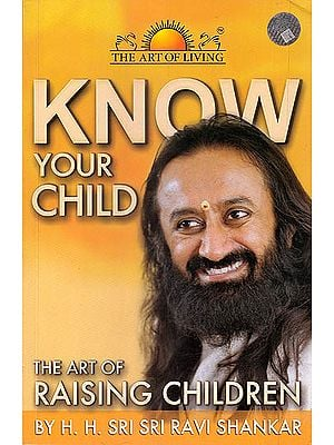 Know Your Child (The Art of Raising Children)
