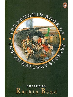The Penguin Book of Indian Railway Stories