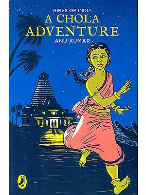 A Chola Adventure (Girls of India)