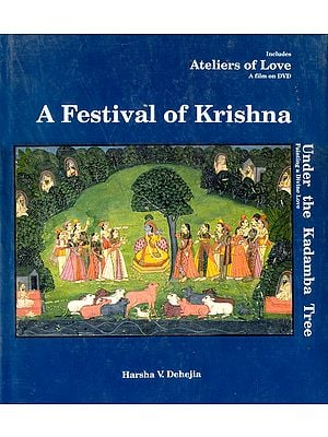 A Festival of Krishna Under The Kadamba Tree: Painting a Divine Love (With DVD)
