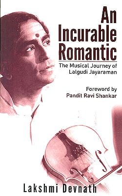 An Incurable Romantic: The Musical Journey of Laludi Jayaraman (With CD)