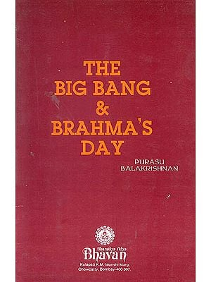 The Big Bang and Brahma's Day (A Rare Book)