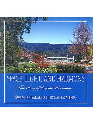 Space, Light and Harmony (The Story of Crystal Hermitage)