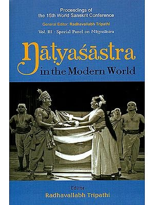 Natyasastra in the Modern World (Proceedings of the 15th World Sanskrit Conference)