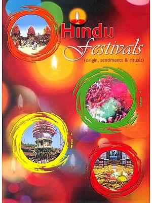 Hindu Festivals (Origin, Sentiments and Rituals)