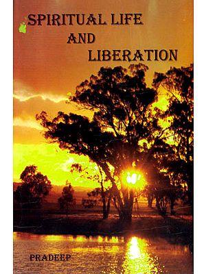 Spiritual Life and Liberation