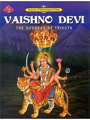 Vaishno Devi: The Goddess of Trikuta -Treasury of Mythological Tales (With Large Print)