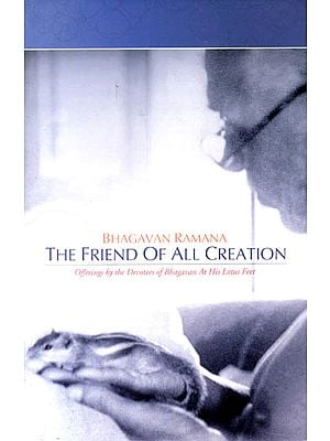 Bhagavan Ramana: The Friend of All