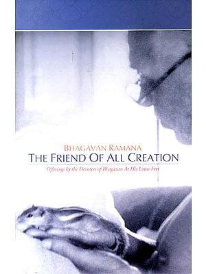 Bhagavan Ramana: The Friend of All