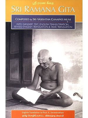 Sri Ramana Gita: Composed by Sri Ganapati Muni (With Sanskrit Text, English Transliteration English and Tamil Translation)