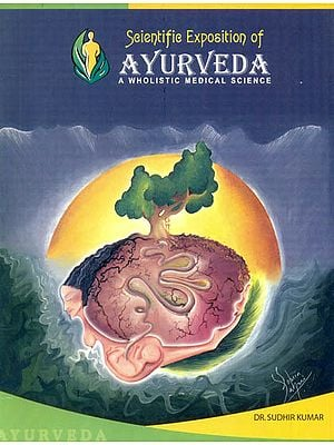 Scientific Exposition of Ayurveda (A Wholistic Medical Science)