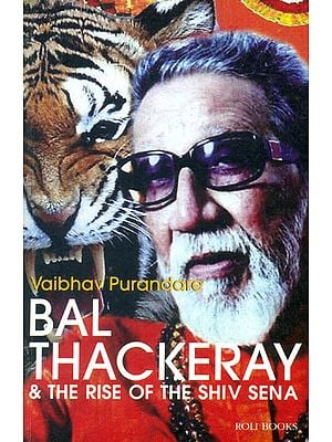Bal Thackeray (The Rise of The Shiv Sena)