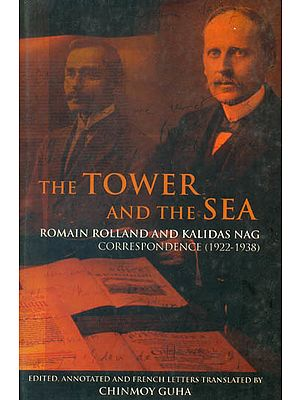 The Tower and The Sea: Romain Rolland and Kalidas Nag Correspondence (1922-1938)