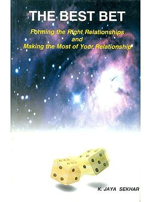 The Best Bet (Forming The Right Relationships and Making The Most of Your Relationship)