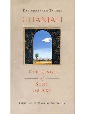 Gitanjali: Offerings of Songs and Art (A Painting on a Every Pages)