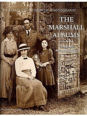 The Marshall Albums: The Alkazi Collection of Photography (Photography and Archaeology)