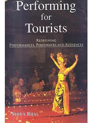 Perfoming for Tourists (Redefining Performances, Performers and Audiences)