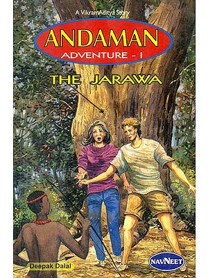 "Andaman Adventure - I  (A Vikram Aditya Story ""The Jarawa"")"