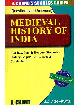 Medieval History of India (For B.A.Pass and Honours Students of History)