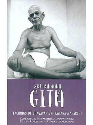 Sri Ramana Gita (The Teachings of Bhagavan Sri Ramana Maharshi)