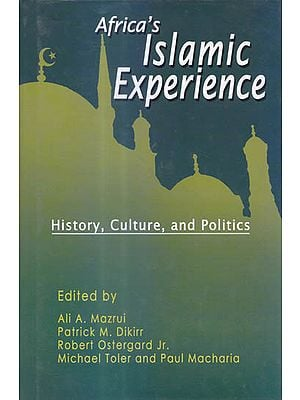 Africa's Islamic Experienc (History, Culture and Politics)