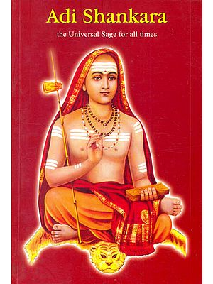 Adi Shankara (The Universal Sage for All Times)