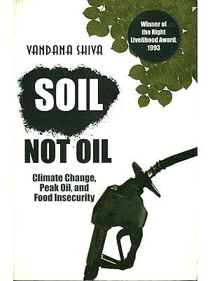 Soil Not Oil (Climate Change, Peak Oil, and Food Insecurity)