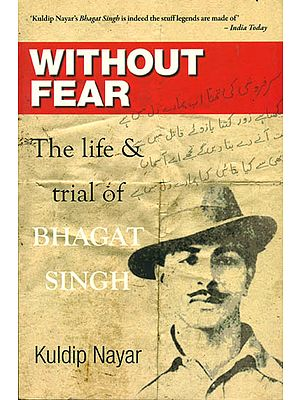 Without Fear (The Life and Trial of Bhagat Singh)