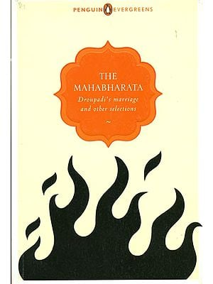 The Mahabharata: Draupadi's Marriage and Other Selections