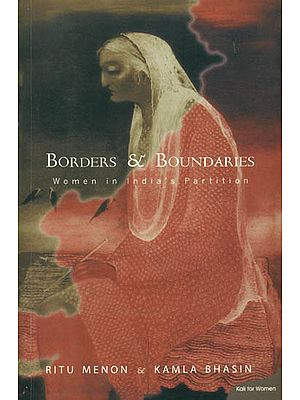 Borders and Boundaries (Women in India's Partition)