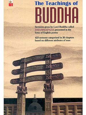 The Teachings of Buddha 425 Dhammapadas In English Poetry
