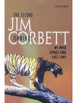 The Second Jim Corbett Omnibus (My India Jungle Lore Tree Tops)