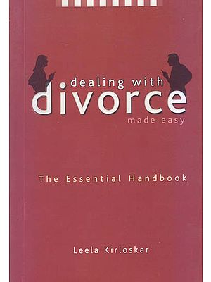 Dealing with Divorce (The Essential Handbook)
