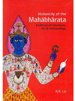 Historicity of the Mahabharata (Evidence of Literature, Art and Archaeology)