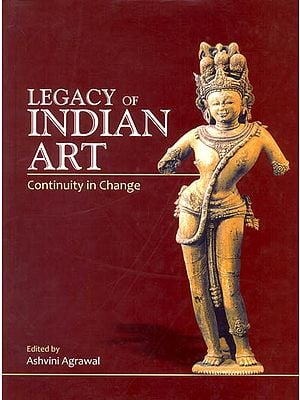 Legacy of Indian Art (Continuity in Change)