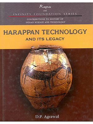 Harappan Technology and Its Legacy