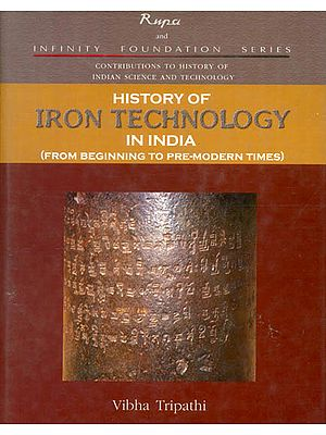 History of Iron Technology in India (From Beginning to Pre-Modern Times)