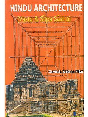 Hindu Architecture (Vastu and Shilp Sastra)