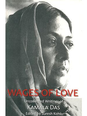 Wages of Love (Uncollected Writings of Kamala Das)
