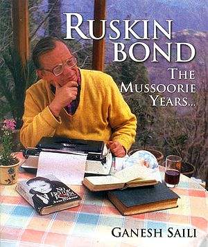 Ruskin Bond: The Mussoorie Years
