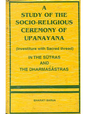 A Study of The Socio-Religious Ceremony of Upanayana (An Old Book)