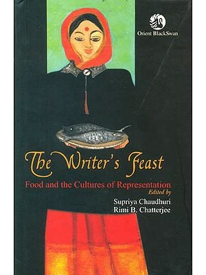 The Writer's Feast (Food and The Cultural of Representation)