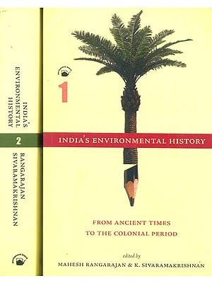 India's Environmental History: From Ancient Times to The Colonial Period (Set of Two Volumes)