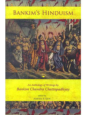 Bankim's Hinduism (An Anthology of Writings by Bankim Chandra Chattopadhyay)