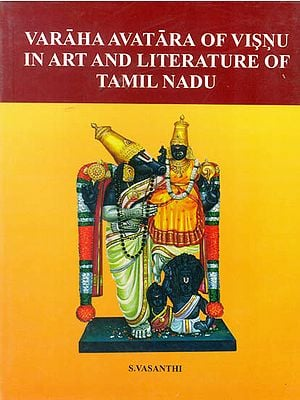 Varaha Avatara of Visnu In Art And Literature of Tamil Nadu
