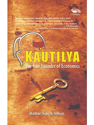 Kautilya: The True Founder of Economics