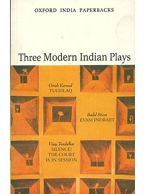 Three Modern Indian Plays
