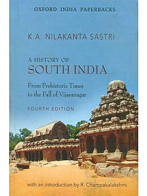 A History of South India (From Prehistoric Times to The Fall of Vijayanagar)