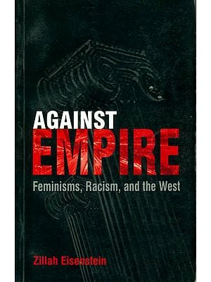Against Empire (Feminisms, Racism and The West)