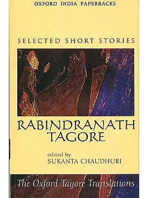 Rabindranath Tagore (Selected Short Stories)